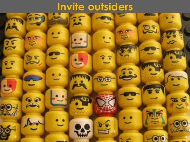 Invite outsiders