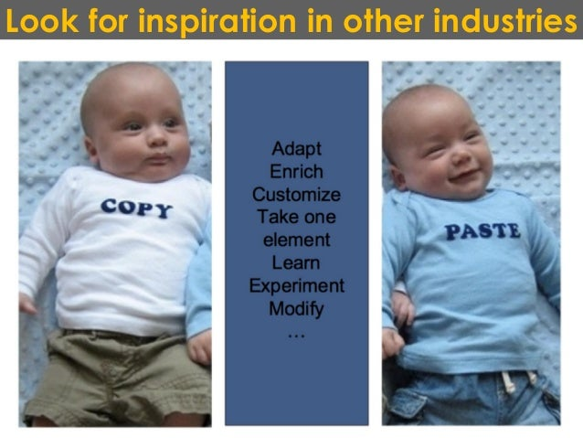 Look for inspiration in other industries