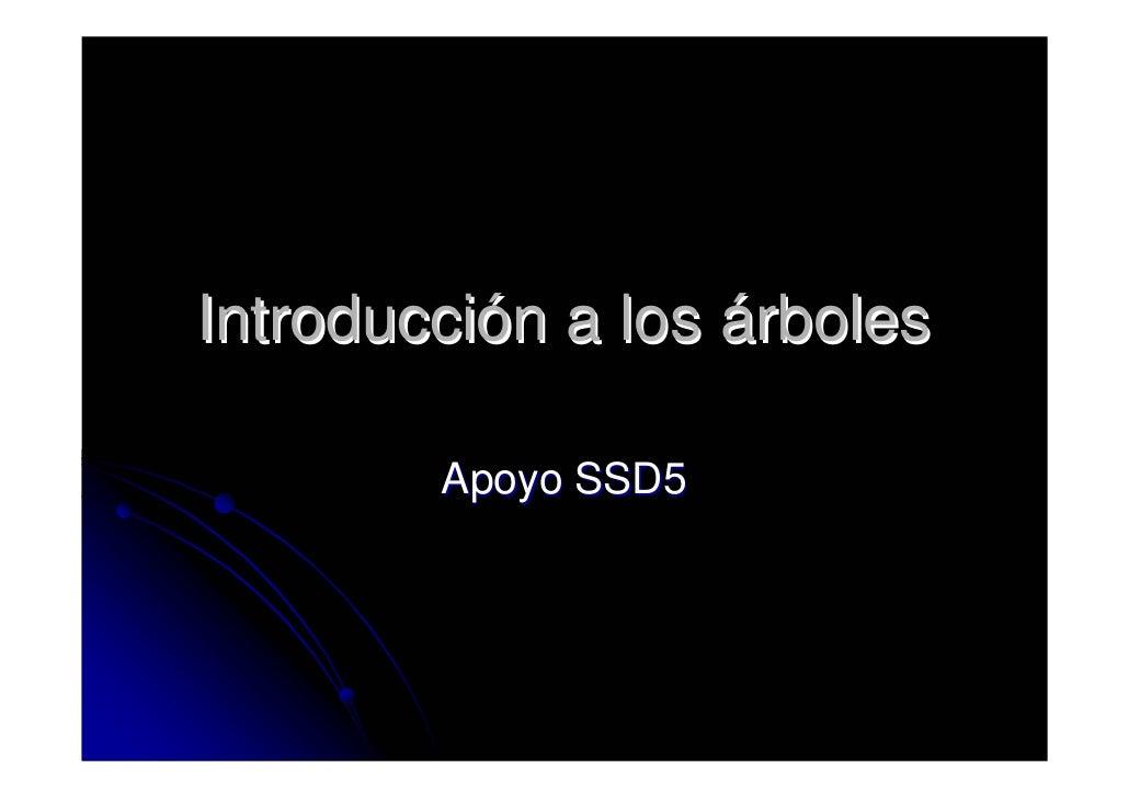 Introducción a los árboles          Apoyo SSD5
