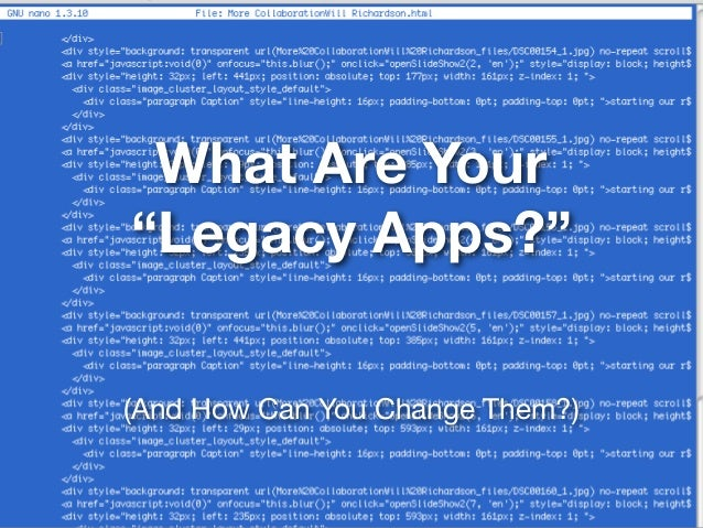 """What Are Your """"Legacy Apps?"""" (And How Can You Change Them?)"""