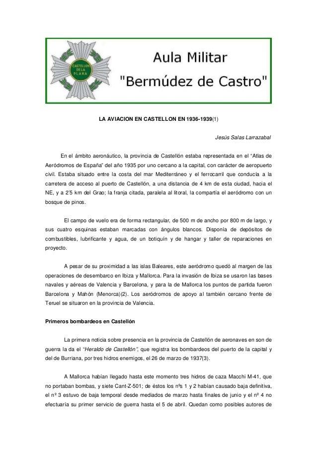 LA AVIACION EN CASTELLON EN 1936-1939(1)  Jesús Salas Larrazabal  En el ámbito aeronáutico, la provincia de Castellón esta...