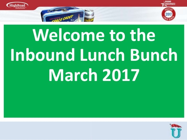 Welcome to the Inbound Lunch Bunch March 2017