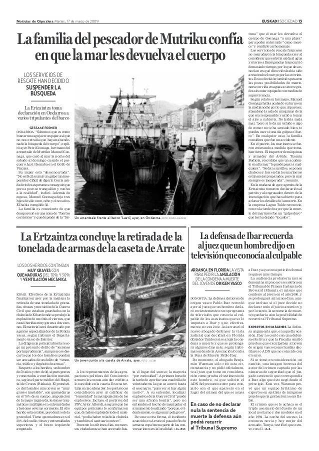"""Noticias de Gipuzkoa Martes, 17 de marzo de 2009 EUSKADI SOCIEDAD 13 GESSAMÍ FORNER ONDARROA. """"Sabemos que es como buscaru..."""