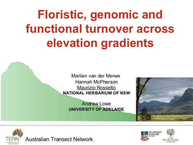 Floristic, genomic andfunctional turnover across   elevation gradients                  Marlien van der Merwe             ...