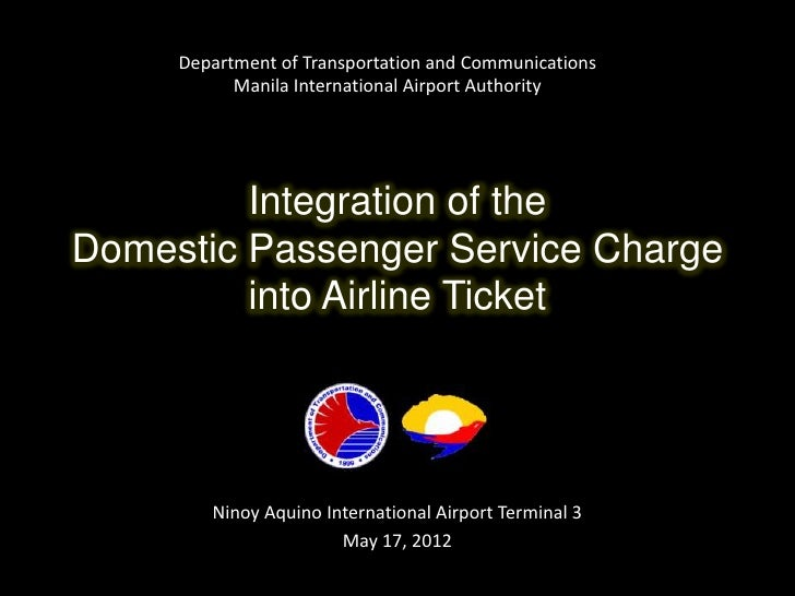 Department of Transportation and Communications           Manila International Airport Authority         Integration of th...
