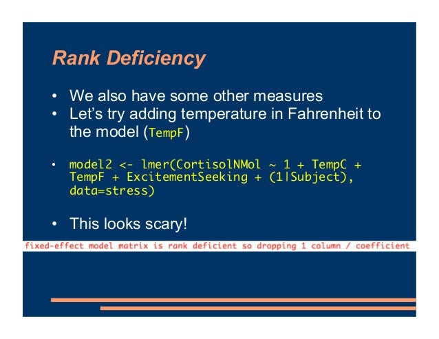 Rank Deficiency • We also have some other measures • Let's try adding temperature in Fahrenheit to the model (TempF) • mod...