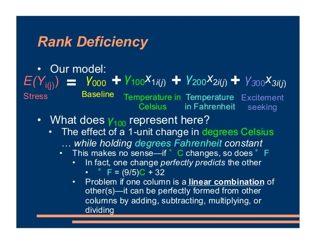Rank Deficiency • Our model: • What does γ100 represent here? • The effect of a 1-unit change in degrees Celsius … while h...