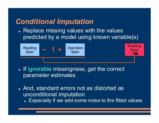 ! Replace missing values with the values predicted by a model using known variable(s) ! If ignorable missingness, get the ...