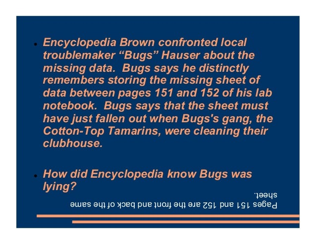 """! Encyclopedia Brown confronted local troublemaker """"Bugs"""" Hauser about the missing data. Bugs says he distinctly remembers..."""