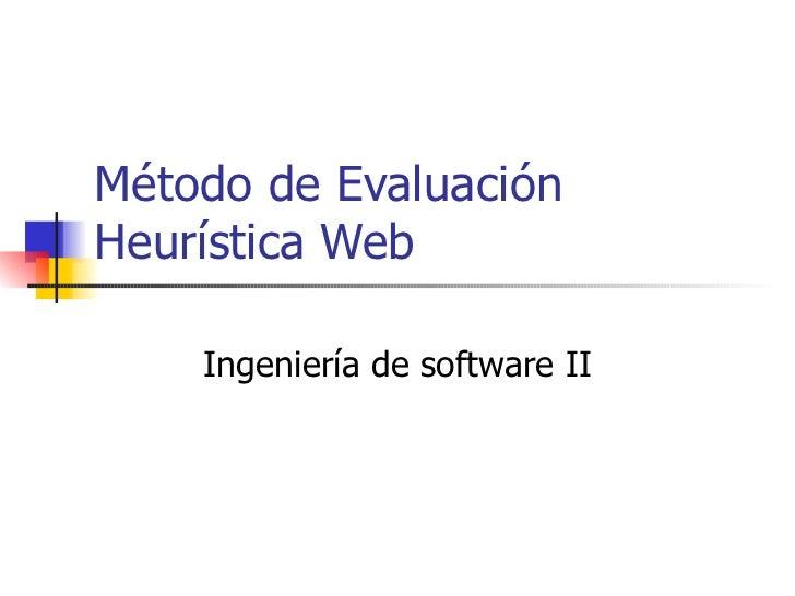 Método de Evaluación Heurística Web Ingeniería de software II