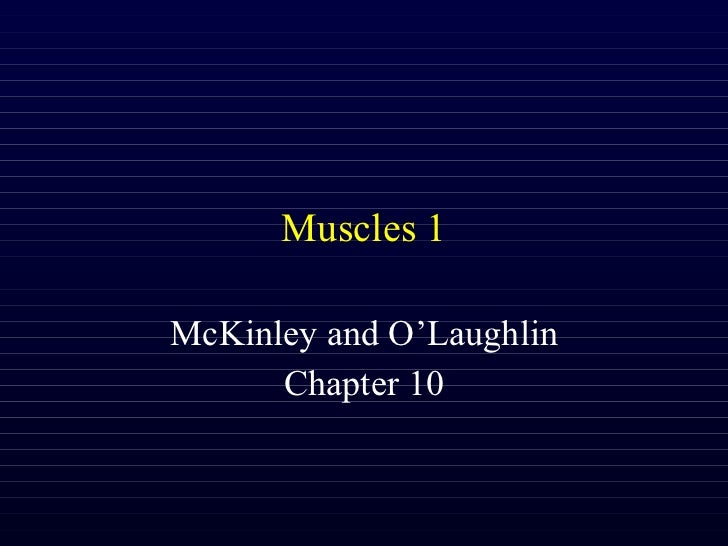 Muscles 1 McKinley and O'Laughlin Chapter 10