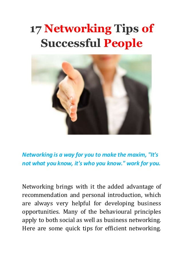 "17 Networking Tips of Successful People Networking is a way for you to make the maxim, ""It's not what you know, it's who y..."