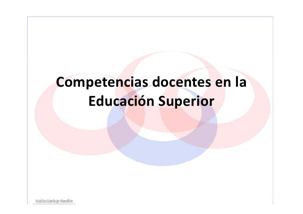CompetenciasdocentesenlaCompetencias docentes en la   EducaciónSuperior                p