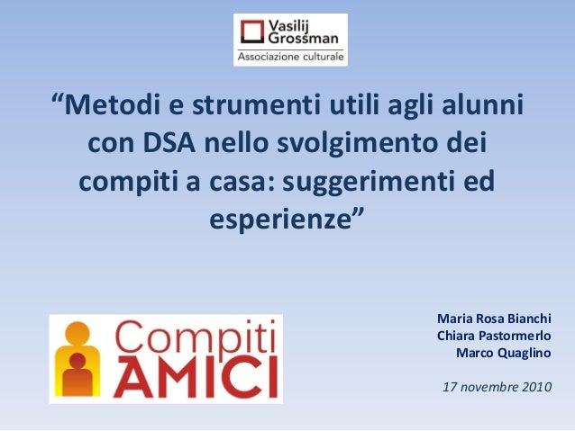 """""""Metodi e strumenti utili agli alunni con DSA nello svolgimento dei compiti a casa: suggerimenti ed esperienze"""" Maria Rosa..."""