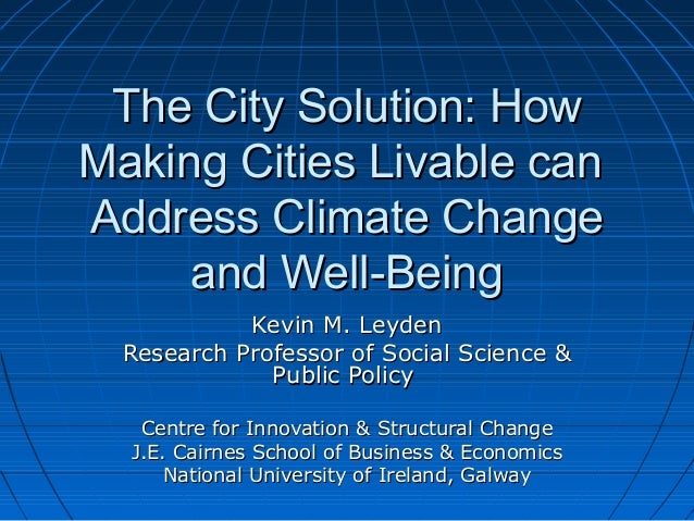 The City Solution: HowThe City Solution: How Making Cities Livable canMaking Cities Livable can Address Climate ChangeAddr...