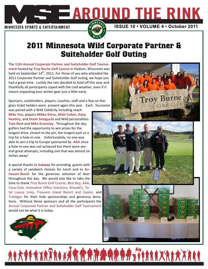 ISSUE 10 • VOLUME 4 • October 2011            2011 Minnesota Wild Corporate Partner &                    Suiteholder Golf ...