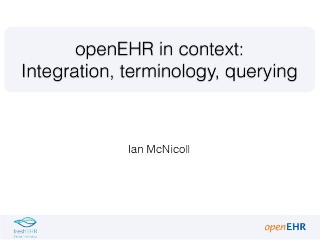 Ian McNicoll openEHR in context: