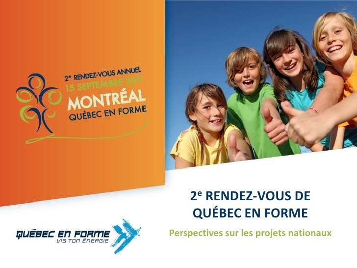 2e Rendez-vous de Québec en Forme<br />Perspectives sur les projets nationaux<br />