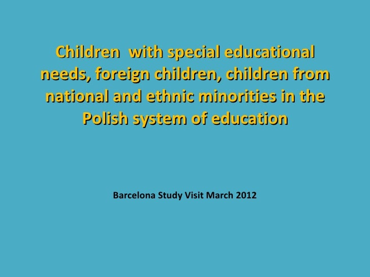 Children with special educationalneeds, foreign children, children fromnational and ethnic minorities in the      Polish s...