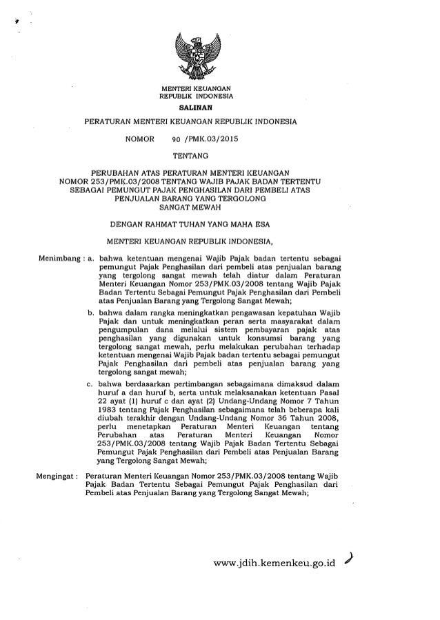 )www.jdih.kemenkeu.go.id Menimbang : a. bahwa ketentuan mengenai Wajib Pajak badan tertentu sebagai pemungut Pajak Penghas...