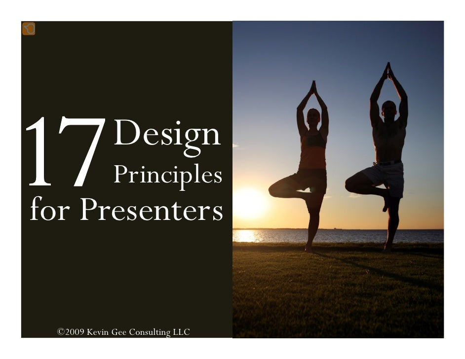 Design              Principles for Presenters    ©2009 Kevin Gee Consulting LLC