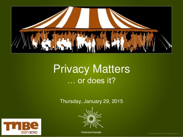 Privacy Matters … or does it? Thursday, January 29, 2015
