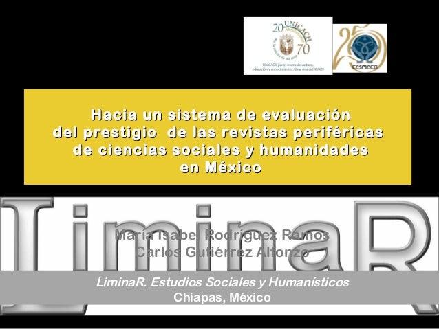 María Isabel Rodríguez Ramos Carlos Gutiérrez Alfonzo LiminaR. Estudios Sociales y Humanísticos Chiapas, México Hacia un s...