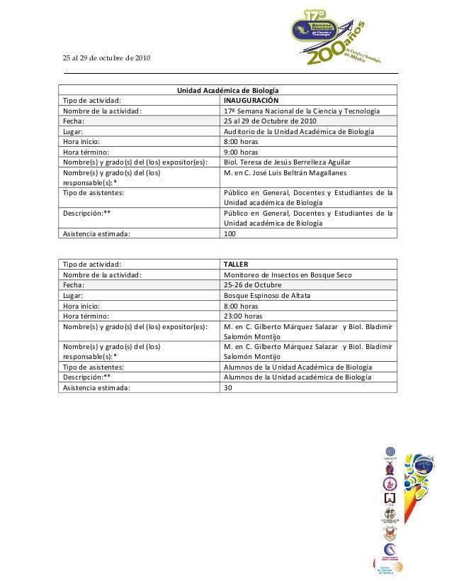 25 al 29 de octubre de 2010 Unidad Académica de Biología Tipo de actividad: INAUGURACIÓN Nombre de la actividad: 17ª Seman...