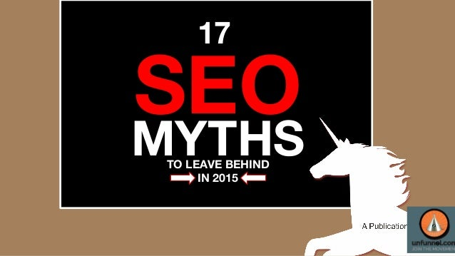 SEO 17 MYTHSTO LEAVE BEHIND IN 2015