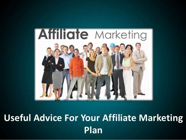 Useful Advice For Your Affiliate MarketingPlan