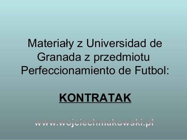 Materiały z Universidad de Granada z przedmiotu Perfeccionamiento de Futbol: KONTRATAK
