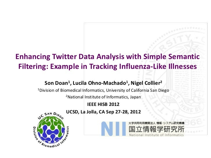 Enhancing Twitter Data Analysis with Simple Semantic Filtering: Example in Tracking Influenza-Like Illnesses         Son D...