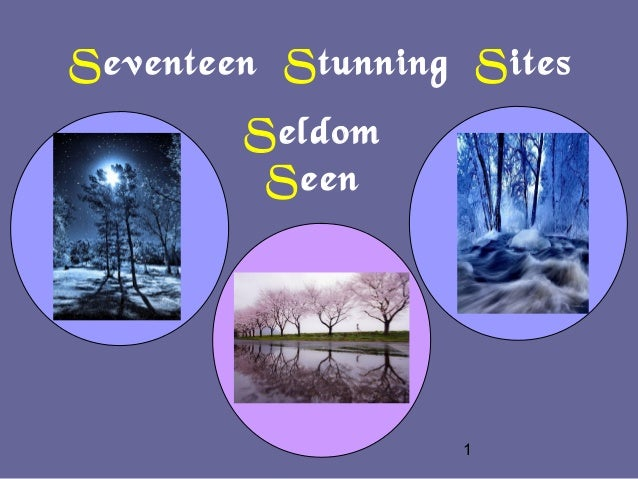 Seventeen Stunning Sites        Seldom         Seen                  1