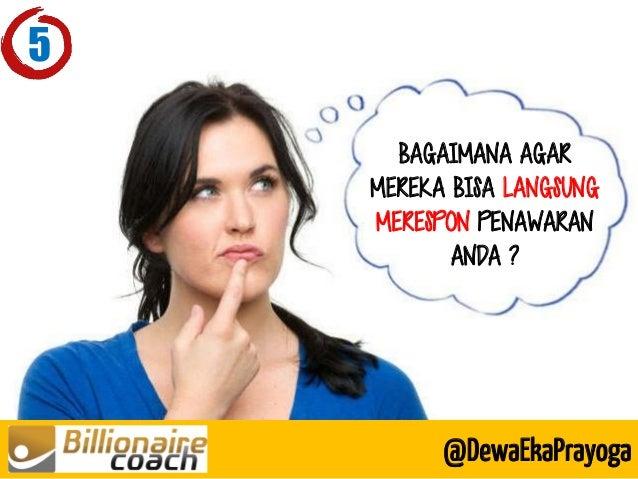 BAGAIMANA AGAR MEREKA BISA LANGSUNG MERESPON PENAWARAN ANDA ? @DewaEkaPrayoga 5