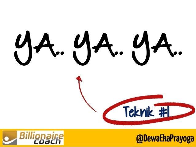 YA.. YA.. YA.. Teknik #1 @DewaEkaPrayoga