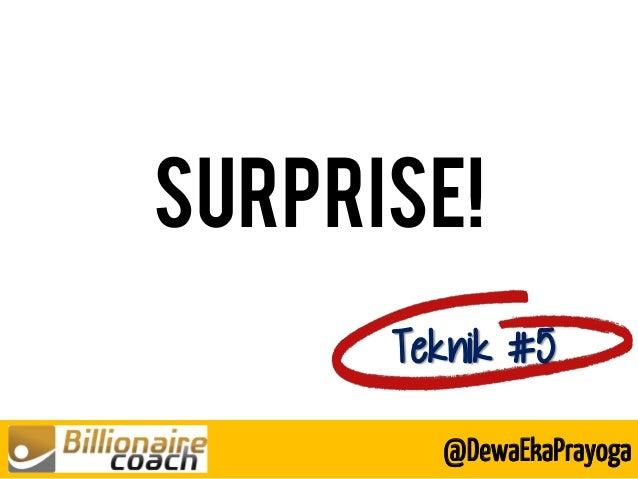 SURPRISE! Teknik #5 @DewaEkaPrayoga