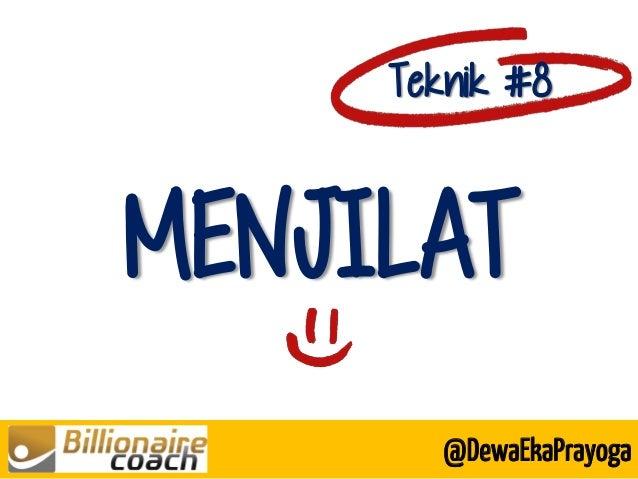 MENJILAT Teknik #8 @DewaEkaPrayoga