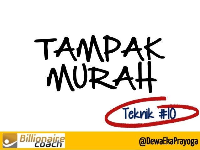TAMPAK MURAH Teknik #10 @DewaEkaPrayoga