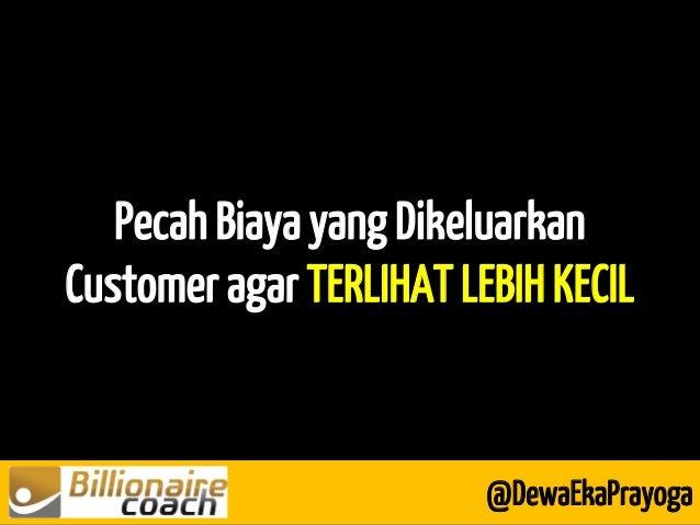 Pecah Biaya yang Dikeluarkan Customer agar TERLIHAT LEBIH KECIL @DewaEkaPrayoga