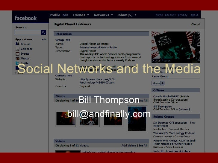 Social Networks and the Media Bill Thompson [email_address]