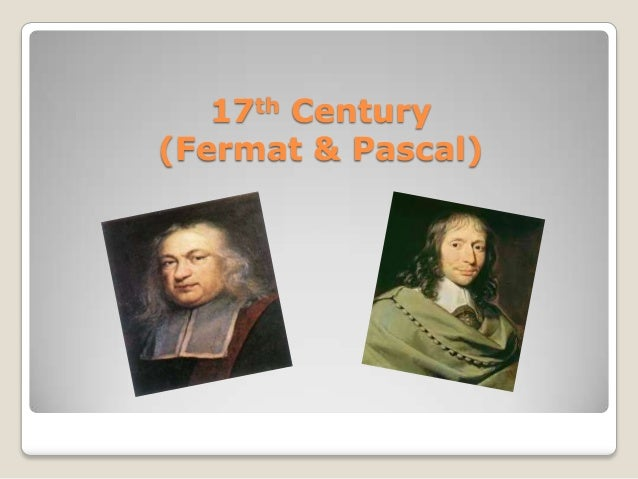 17th Century (Fermat & Pascal)