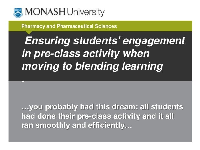 Pharmacy and Pharmaceutical Sciences  Ensuring students' engagement in pre-class activity when moving to blending learning...
