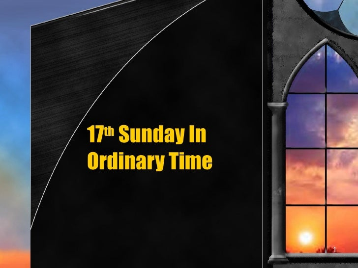 17 th  Sunday In Ordinary Time