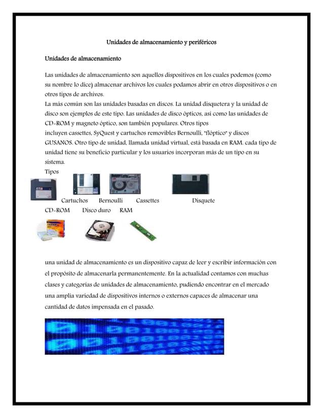 Unidades de almacenamiento y periféricos Unidades de almacenamiento Las unidades de almacenamiento son aquellos dispositiv...