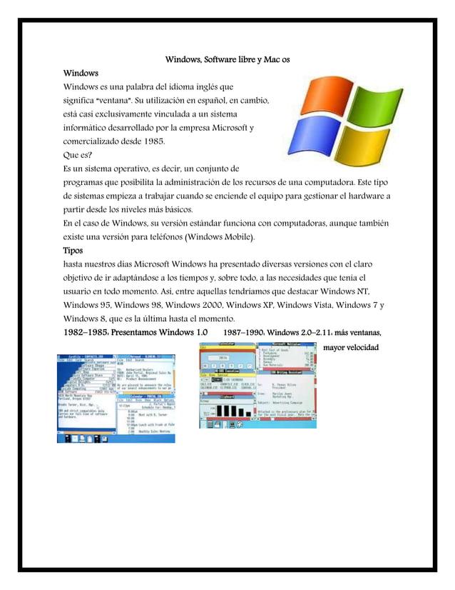 """Windows, Software libre y Mac os Windows Windows es una palabra del idioma inglés que significa """"ventana"""". Su utilización ..."""