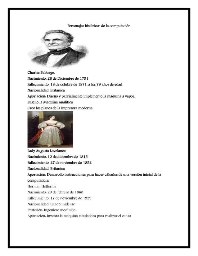 Personajes históricos de la computación Charles Babbage: Nacimiento: 26 de Diciembre de 1791 Fallecimiento: 18 de octubre ...