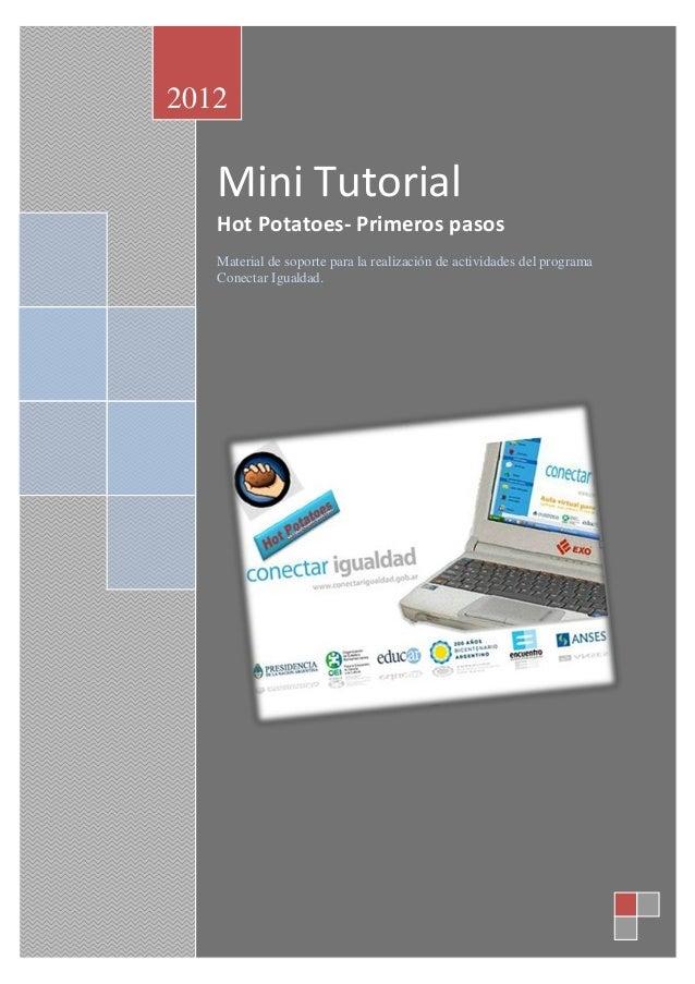 2012   Mini Tutorial   Hot Potatoes- Primeros pasos   Material de soporte para la realización de actividades del programa ...