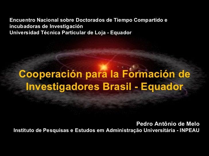 Encuentro Nacional sobre Doctorados de Tiempo Compartido e incubadoras de Investigación Universidad Técnica Particular de ...