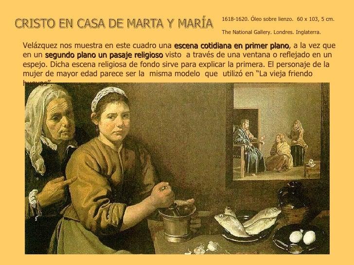 Velázquez nos muestra en este cuadro una  escena cotidiana en primer plano , a la vez que en un  segundo plano un pasaje r...