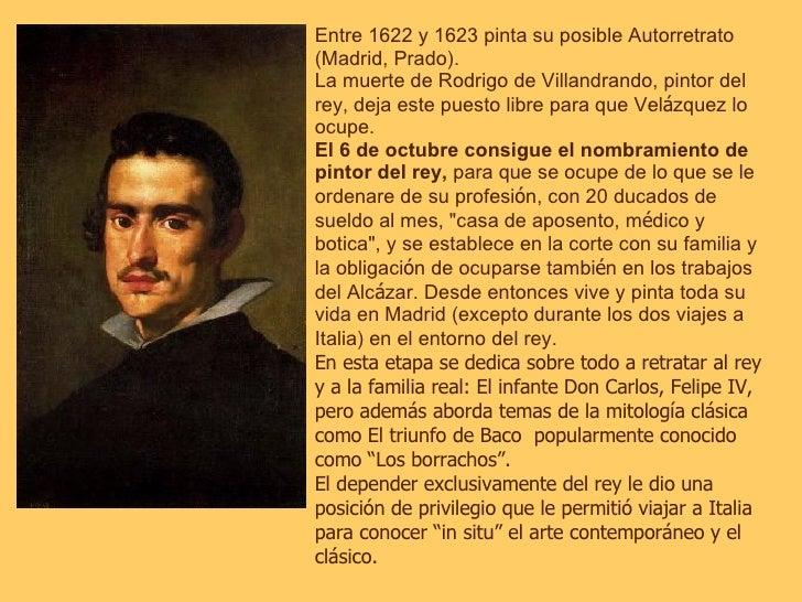 Entre 1622 y 1623 pinta su posible Autorretrato (Madrid, Prado).  La muerte de Rodrigo de Villandrando, pintor del rey, de...
